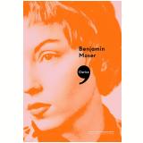 Clarice, - Uma Biografia - Benjamin Moser