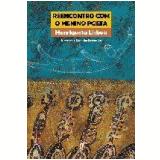 Reencontro com o Menino Poeta - Henriqueta Lisboa