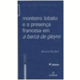 Monteiro Lobato e a Presença Francesa em a Barca de Gleyre