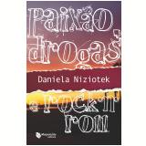 Paixão, Drogas e Rock'n'roll - Daniela Niziotek