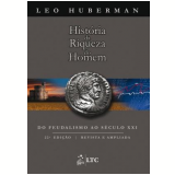 História da Riqueza do Homem - Leo Huberman