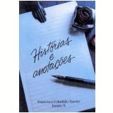 Histórias e Anotações - Francisco Cândido Xavier
