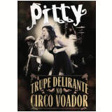 Pitty - A Trupe Delirante no Circo Voador (DVD) - Pitty