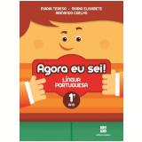 Agora Eu Sei! - Língua Portuguesa - 1º Ano - Ensino Fundamental I - T. Marsico, E. Antunes, A. Coelho