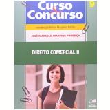 Curso E Concurso (vol.9) - Direito Comercial Ii - Jose Marcelo Martins ProenÇa