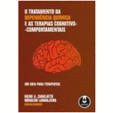 Tratamento Da Dependencia Quimica E As Terapias -