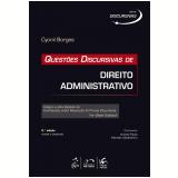 Questões Discursivas De Direito Administrativo - Cyonil Borges, Gisele Sulsbach