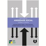 Transtorno De Ansiedade Social - Antonio Egidio Nardi, JoÃo Quevedo, Antônio Geraldo Da Silva