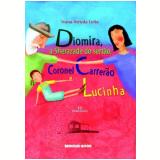 Diomira, A Sherazade Do Sertao, Coronel Carrerao E Lucinha