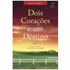 Dois Cora��es e um Destino (Ebook)
