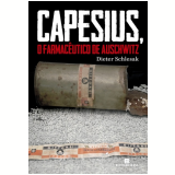 Capesius, O Farmacêutico De Auschwitz