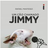 Um cão chamado Jimmy (Ebook) - Rafael Mantesso