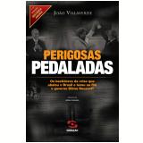 Perigosas Pedaladas - João Villaverde