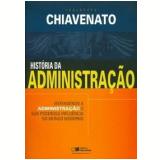 História da Administração - Chiavenato Idalberto