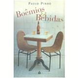 Boêmios e Bebidas - Paulo Pinho