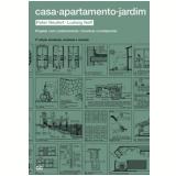 Casa, Apartamento, Jardim - Peter Neufert, Ludwig Neff