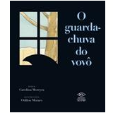 O Guarda-Chuva do Vovô - Carolina Moreyra
