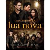 Guia Oficial Ilustrado do Filme - Lua Nova - Mark Cotta Vaz