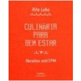 Culinária para Bem Estar - Rita Lobo
