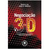 Negociação 3-D - David A. Lax, James K. Sebenius