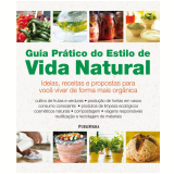 Guia Prático do Estilo de Vida Natural - Sheherazade Goldsmith