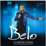 Belo: 10 Anos De Sucesso (ao Vivo) - Vol. 1 (CD) - Belo