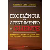 Excelencia Em Atendimento Ao Cliente - Alexandre Luzzi Las Casas