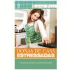 Donas de Casa Estressadas (Ebook)