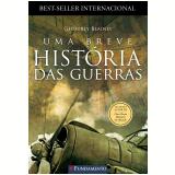Uma Breve Hist�ria das Guerras - Geoffrey Blainey