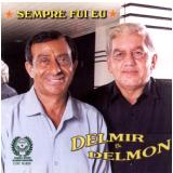 Delmir & Delmon - Sempre Fui Eu (CD) - Delmir & Delmon