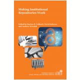 Making Institutional Repositories Work (Ebook) - Callicott
