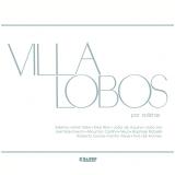 Villa Lobos Por Solistas (CD) - Vários (veja lista completa)