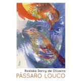 Pássaro Louco - Rosiska Darcy de Oliveira