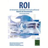 ROI de Treinamento, Capacitação & Formação Profissional - Cristina Gomes Palmeira