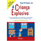 A Criança Explosiva - Ross W. Greene
