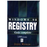 Windows 98 Registry: Guia Completo - John Woran