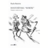 Dostoievski Bobok Tradução e Análise do Conto 1ª Edição - Paulo Bezerra