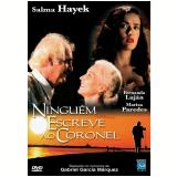 Ninguém Escreve ao Coronel   (DVD) - Salma Hayek, Marisa Paredes, Fernando Luján