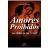 Amores Proibidos na Hist�ria do Brasil