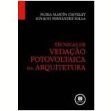 Tecnicas De Vedaçao Fotovoltaica Na Arquitetura - Niura Martin Chivelet