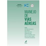 Manejo de Vias Aéreas - José Otávio Costa Auler Jr., Maria José Carvalho Carmona, Irimar de Paula Posso ...