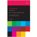 A Pintura  (Vol. 11) - Jacqueline Lichtenstein (Org.)