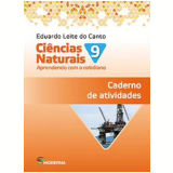 Ciências Naturais: Aprendendo com o Cotidiano - Ensino Fundamental II - 9º Ano - Caderno de Atividades -