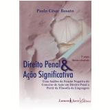 Direito Penal e Ação Significativa - 2ª Ed - 2010 (Ebook) - Busato