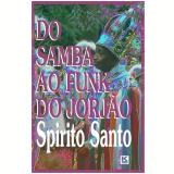 Do samba ao funk do Jorjão (Ebook) - Santo, Spirito