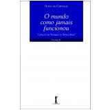 O mundo como jamais funcionou (Ebook) - Olavo de Carvalho