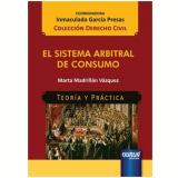 Sistema Arbitral De Consumo, El - Marta Madriñan Vázquez
