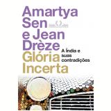 Gl�ria Incerta - Jean Dr�ze, Amartya Sem