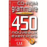 Grammaire 450 Nouveaux Exercices - Niveau Debutant (CD-Rom) - Evelyne Sirejols