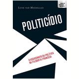 Politicídio - Luuk Van Middelaar